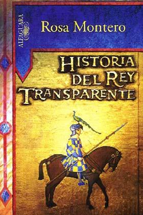 Resultado de imagem para A história do rei transparente, Rosa Montero