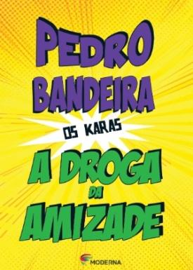 capa-do-livro-a-droga-da-amizade-2014-de-pedro-bandeira-1409179426834_300x420